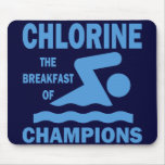 Chlorine The Breakfast of Champions Mousepad