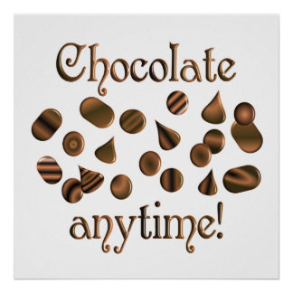 Chocolate Anytime Posters