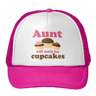 Chocolate Aunt Will Work For Cupcakes Cap