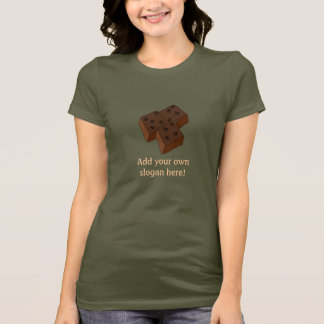 Chocolate Brownies: Customizable Slogan T-Shirt