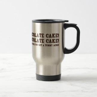 Chocolate Cake! Stainless Steel Travel Mug