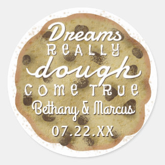 Chocolate Chip Cookie Wedding Favors Dreams Dough Classic Round Sticker