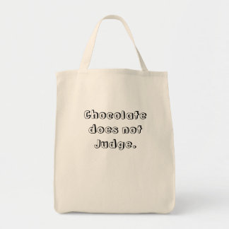 Chocolate does not Judge. Grocery Tote Bag