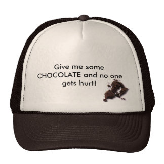 chocolate, Give me some CHOCOLATE and no one ge... Trucker Hat