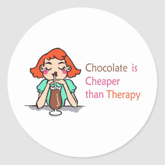 CHOCOLATE IS CHEAPER ROUND STICKERS