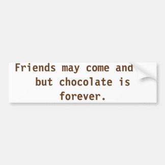 Chocolate is forever bumper sticker