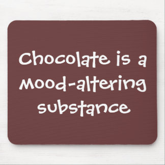 Chocolate is mood-altering - Senior Citizens Mouse Pad