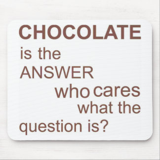 chocolate-is-the-answer mouse mat