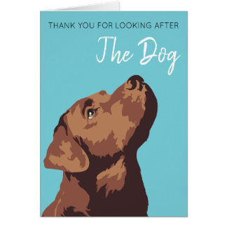 Chocolate Lab Thank You For Looking After the Dog Card