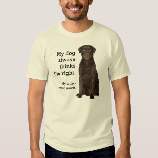 Chocolate Lab v. Wife T-shirts