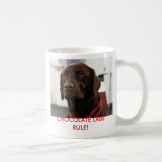 CHOCOLATE LABS RULE! COFFEE MUG