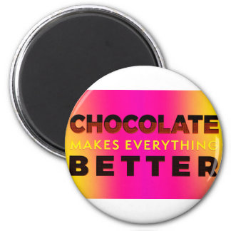 Chocolate makes everything better 6 cm round magnet