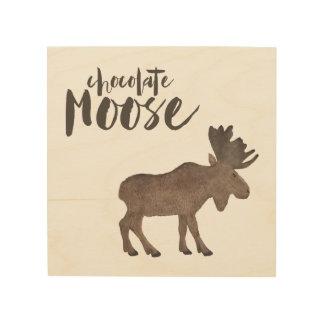 Chocolate Moose Wood Print