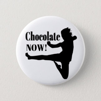 Chocolate Now - Black Silhouette 6 Cm Round Badge