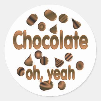 Chocolate Oh, yeah Classic Round Sticker