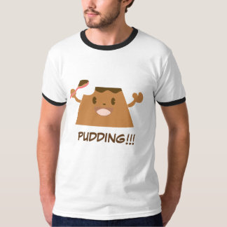 Chocolate PUDDING!!!! T-Shirt