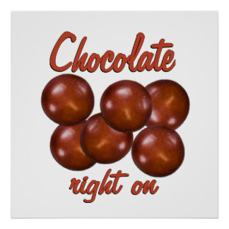 Chocolate Right On Posters