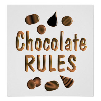 Chocolate Rules Posters