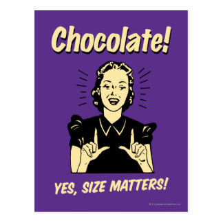 Chocolate: Size Matters Postcard
