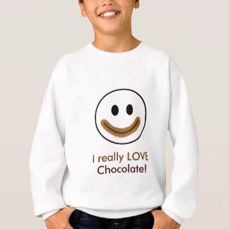 "Chocolate Smiley Face ""I really LOVE Chocolate!"" Sweatshirt"
