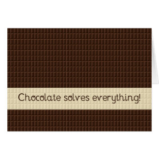 Chocolate solves everything, encouragement greeting card