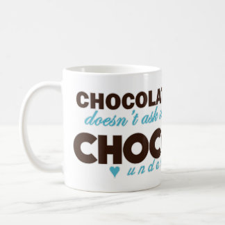 Chocolate understands [blue] coffee mug