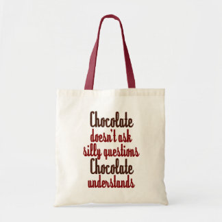 """""""Chocolate understands"""" funny quote Tote Bag"""