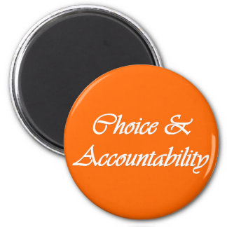 Choice & Accountability - Personal Progress value 6 Cm Round Magnet