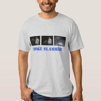 Choke Slammed! Tee Shirt