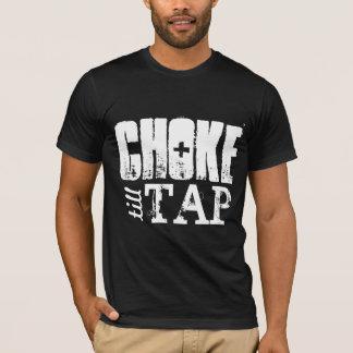 Choke Till Tap | Brazilian Jiu Jitsu | MMA T-Shirt