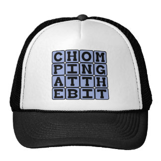Chomping At The Bit, Eager To Go Trucker Hat