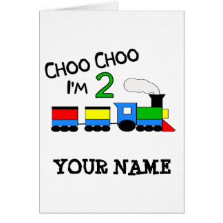 Choo Choo I'm 2!  With TRAIN Greeting Card