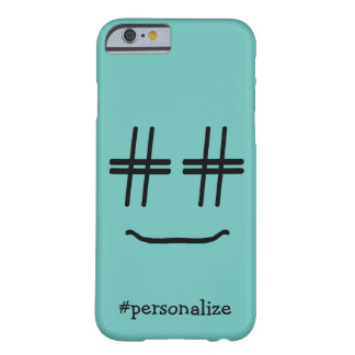 CHOOSE ANY COLOR #Hashtag Smiley Face Personalized Barely There iPhone 6 Case