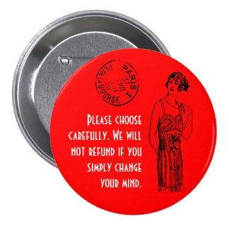 "Choose carefully 3"" 7.5 cm round badge"