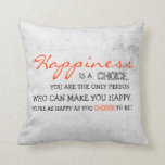 Choose Happiness! Pillow