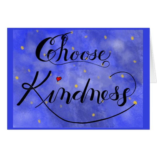 Choose Kindnesscard Card