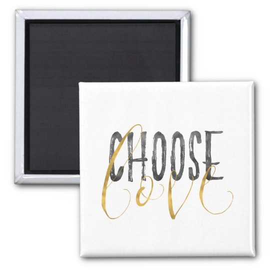 Choose Love Gold Black Inspirational Quote Magnet
