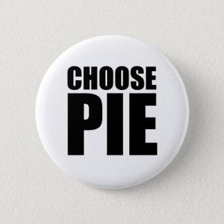Choose Pie 6 Cm Round Badge