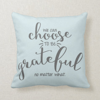 Choose To Be Grateful Quote | Throw Pillow