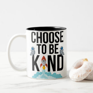 Choose To Be Kind - Funny Astronauts Rocket Two-Tone Coffee Mug
