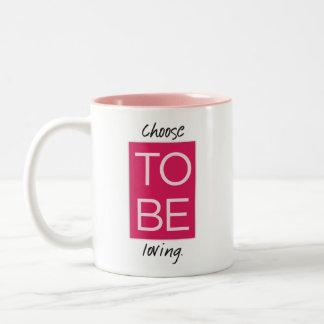 Choose To Be Loving Two-Tone Mug