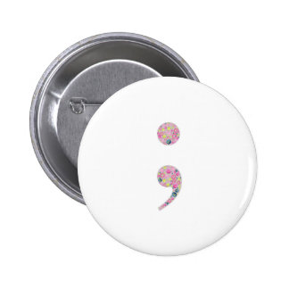 Choose to Go On | Semicolon 6 Cm Round Badge
