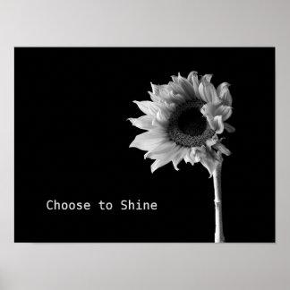 """Choose to Shine"" Sunflower Black & White Portrait Poster"