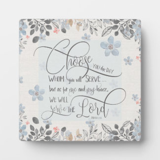 Choose who you will serve - Joshua 24:15 Display Plaque