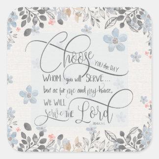 Choose who you will serve - Joshua 24:15 Square Sticker