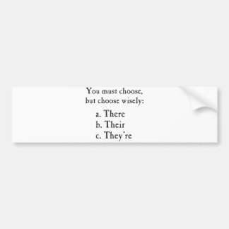 Choose Wisely There Their They re Grammar Bumper Sticker