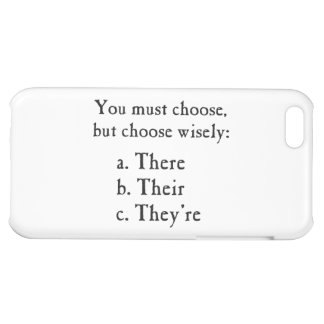 Choose Wisely There Their They're Grammar Case For iPhone 5C