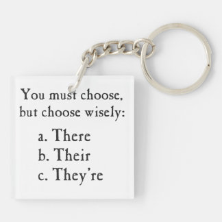 Choose Wisely There Their They're Grammar Double-Sided Square Acrylic Key Ring