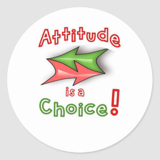 Choose your attitude! classic round sticker