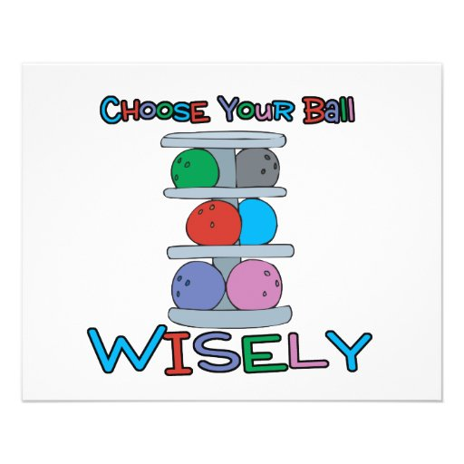 choose your ball wisely bowling humor personalized flyer